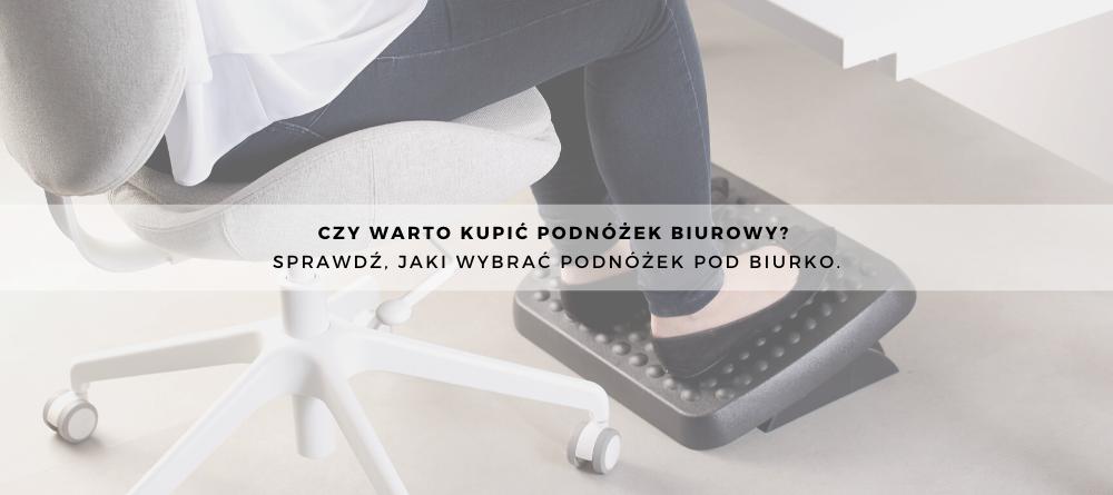 Czy warto kupić podnóżek biurowy? Sprawdź, jaki wybrać podnóżek pod biurko.