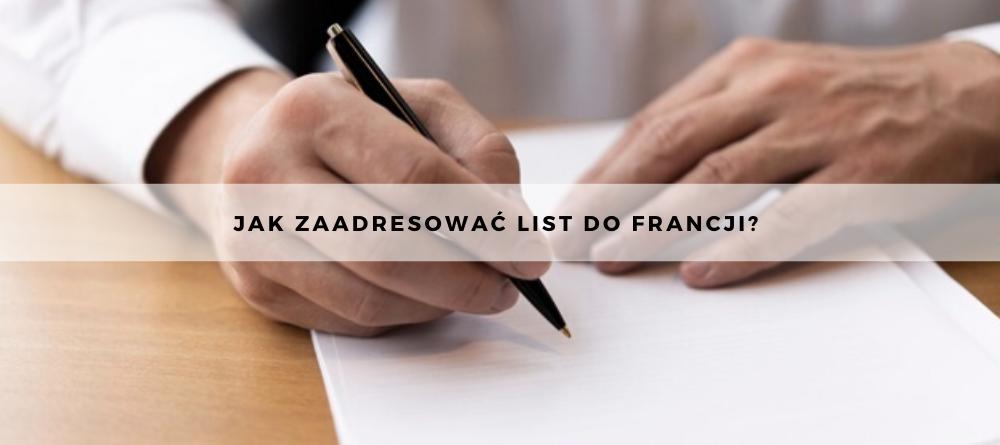 Jak zaadresować list do Francji?