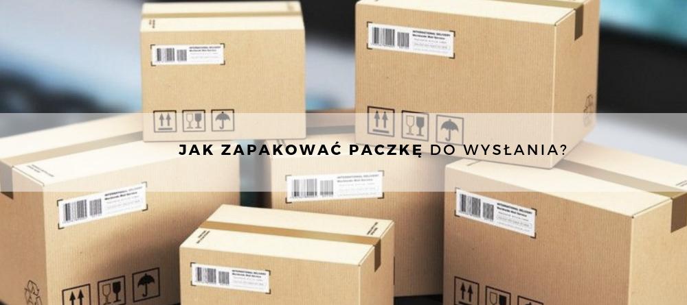 Jak zapakować paczkę do wysłania?