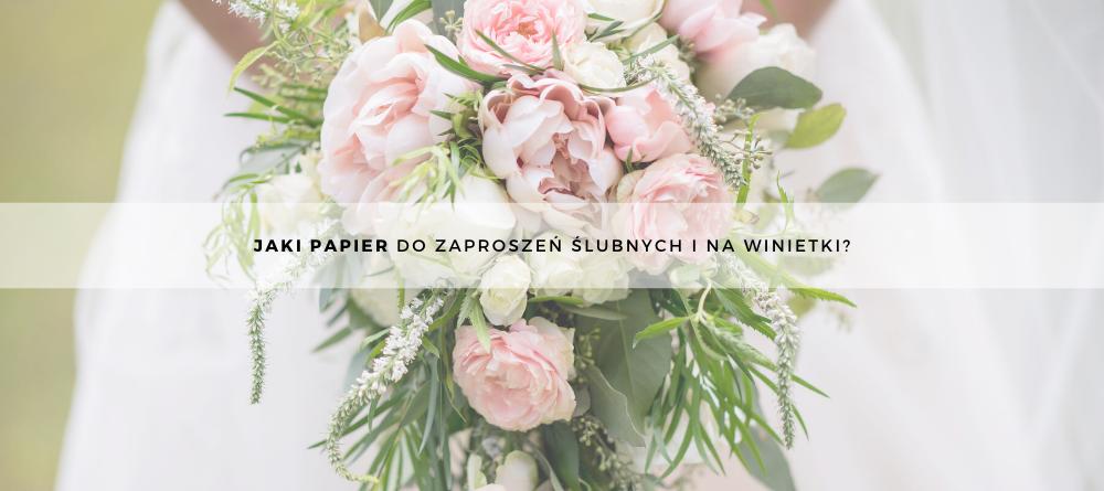 Jaki papier do zaproszeń ślubnych i na winietki?