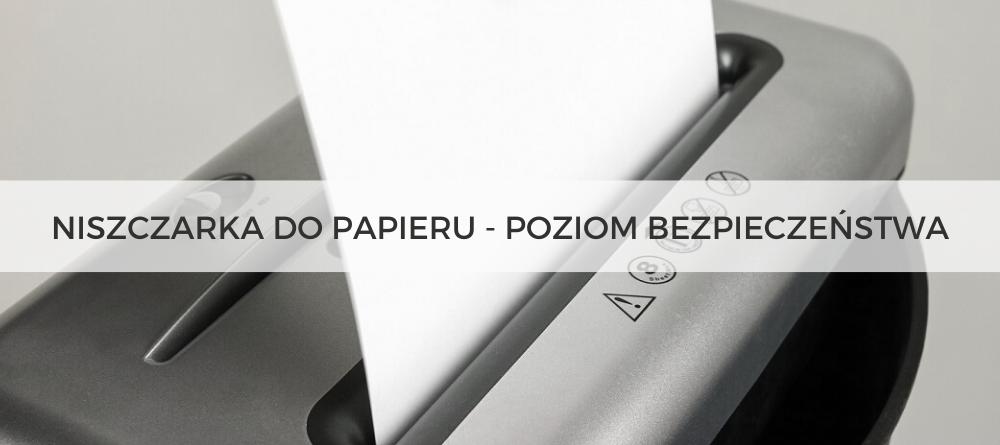 Niszczarka do papieru - poziom bezpieczeństwa