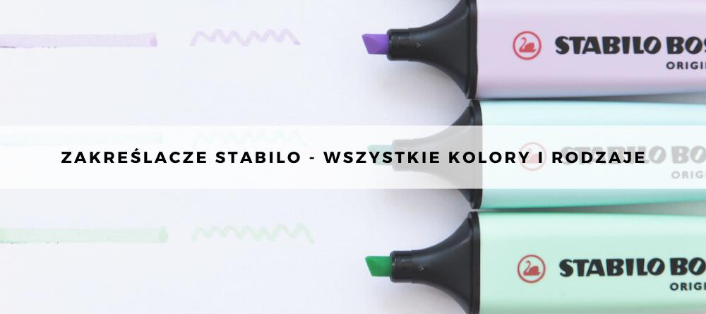 Zakreślacze Stabilo - wszystkie kolory i rodzaje